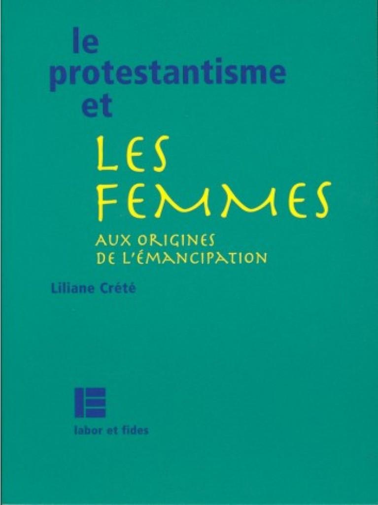 Protestantisme et les femmes (Le)