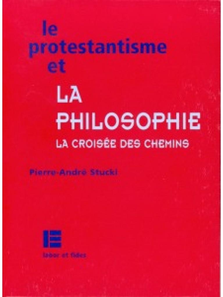 Protestantisme et la philosophie (Le)