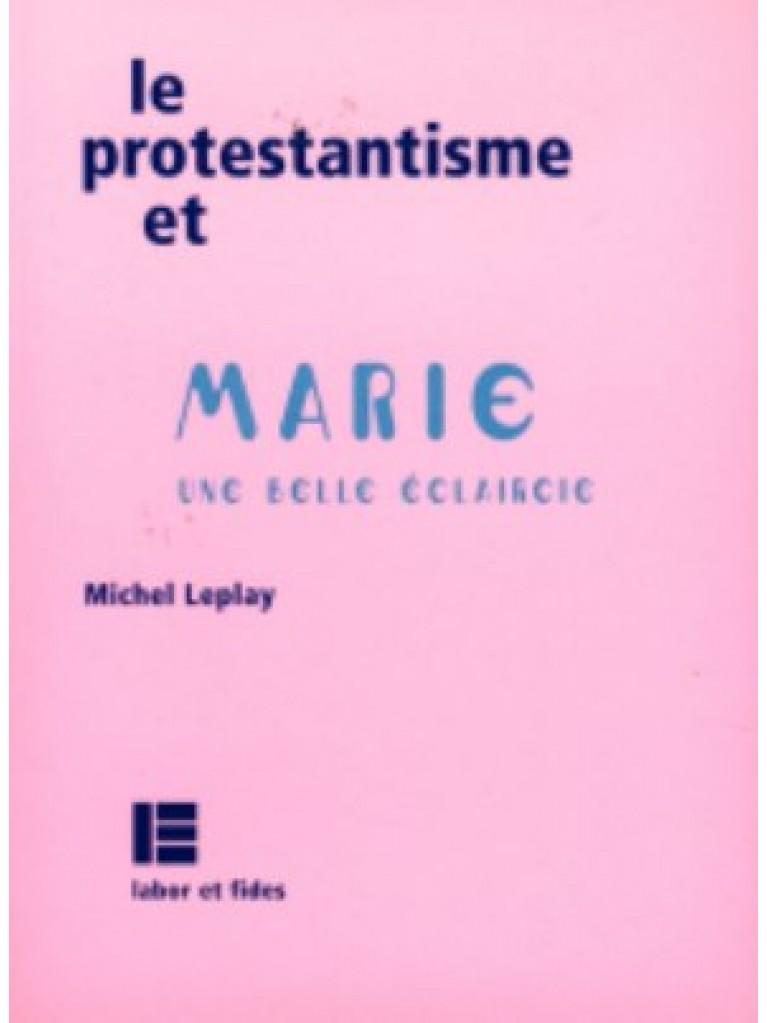 Protestantisme et Marie (Le)