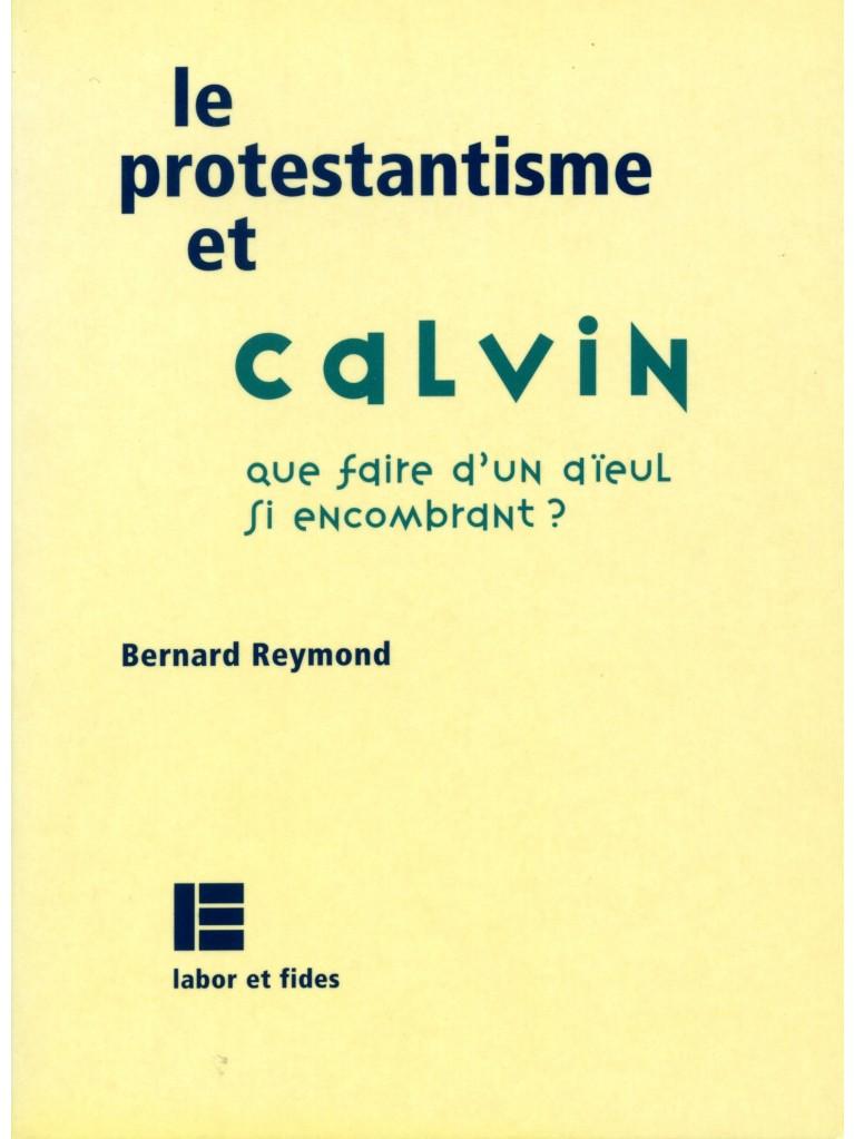 Le protestantisme et Calvin