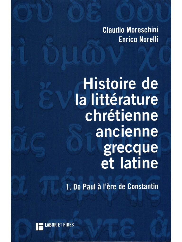 Histoire de la littérature chrétienne ancienne grecque et latine – Titre imprimé à la demande