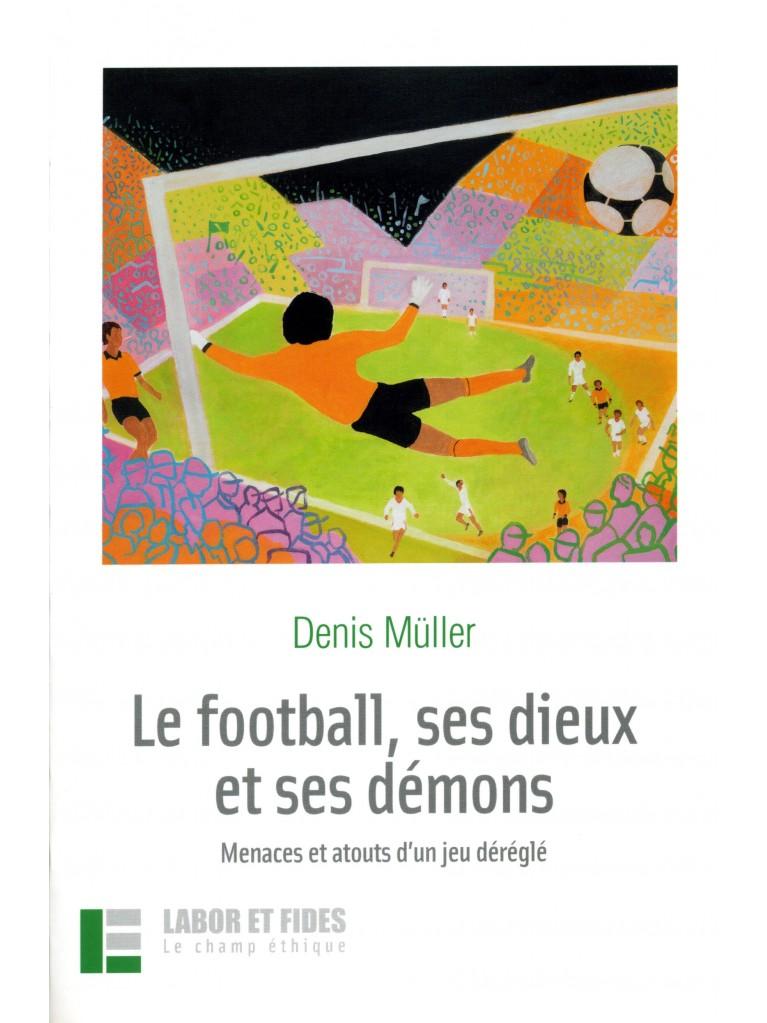 Le football, ses dieux et ses démons