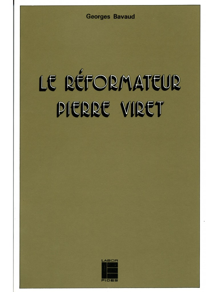 Le Réformateur Pierre Viret (1517-1571)