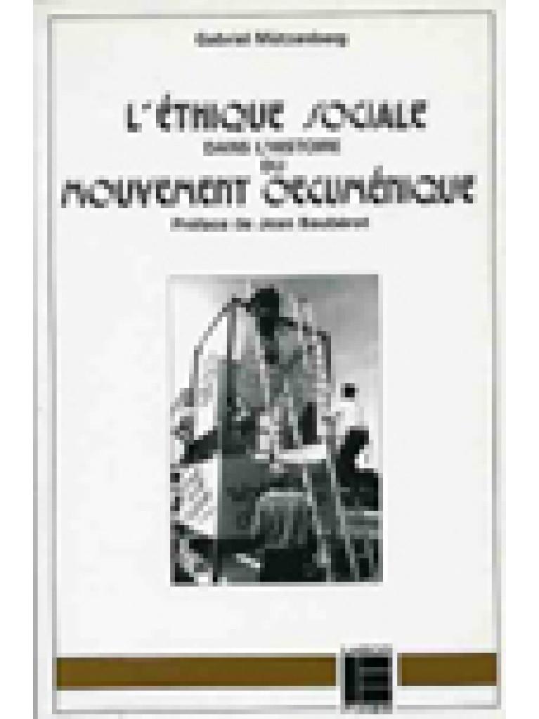 L'éthique sociale dans l'histoire du mouvement oecuménique