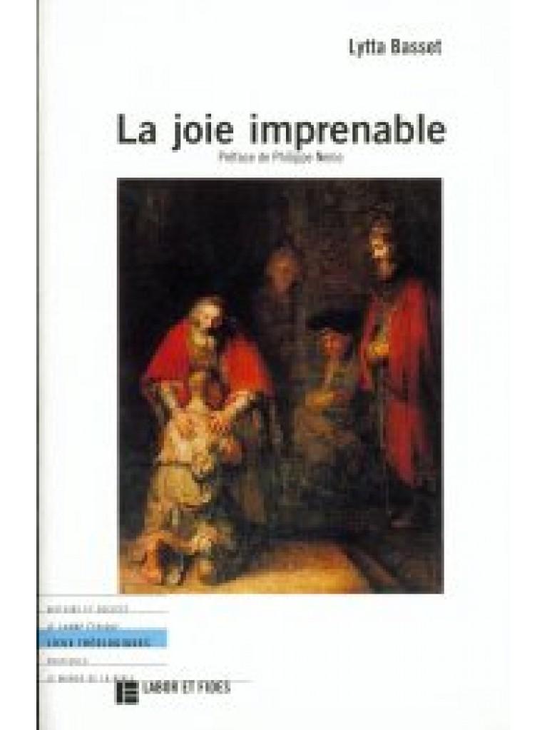 La Joie imprenable:  pour une théologie de la prodigalité (épuisé)