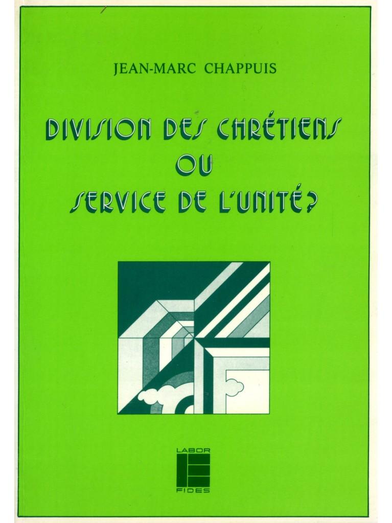 Division des chrétiens ou service de l'unité ? (épuisé)