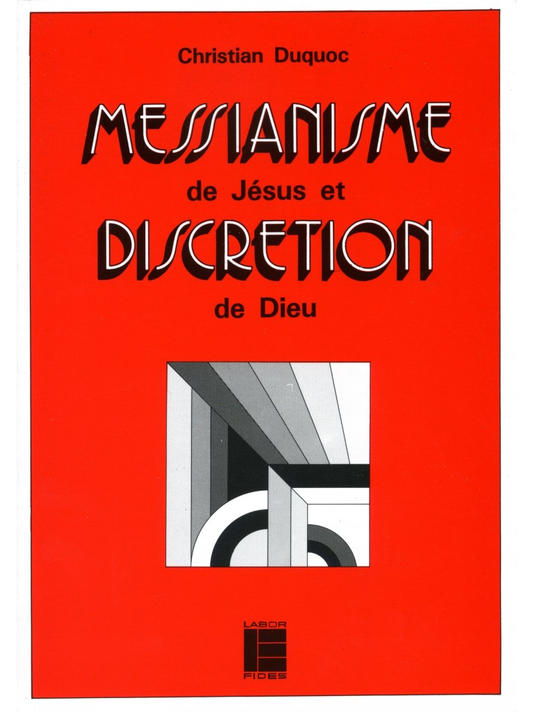 Messianisme de Jésus et discrétion de Dieu (épuisé)