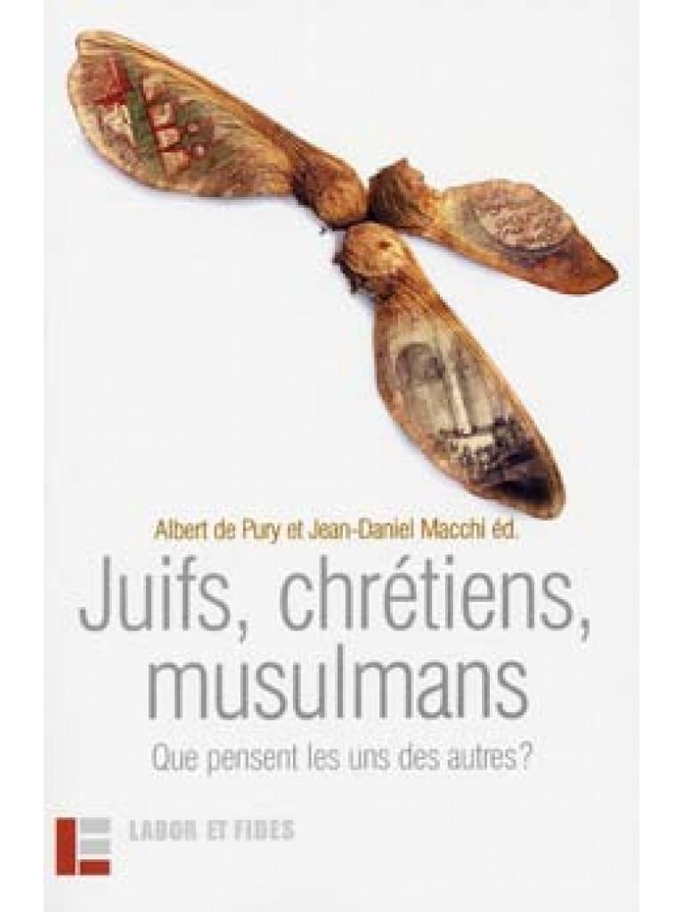 Juifs, chrétiens, musulmans