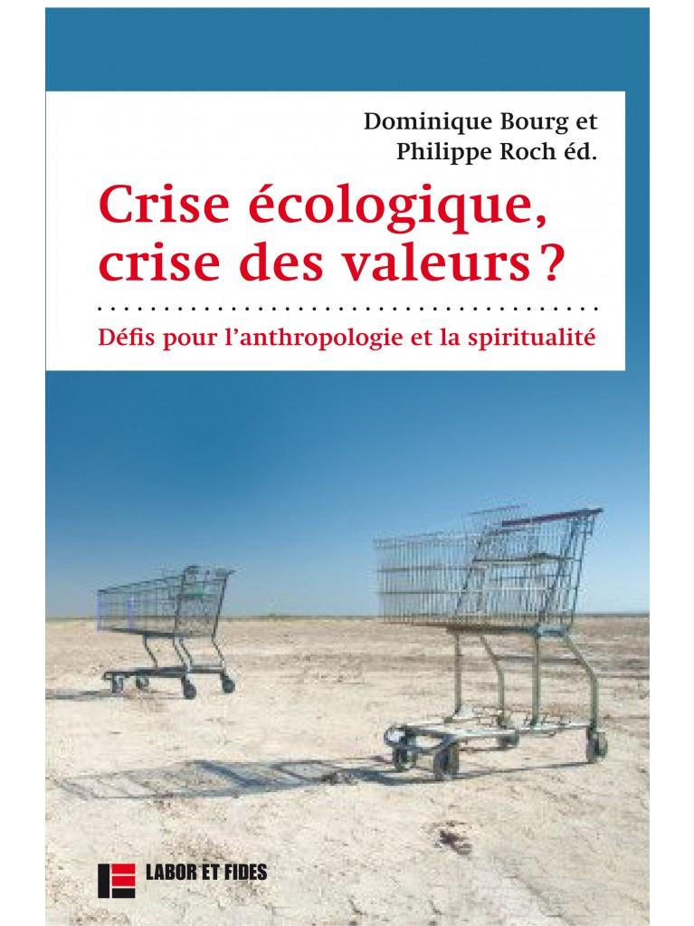 Crise écologique, crise des valeurs ?