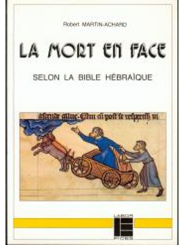 La mort en face selon la Bible hébraïque (épuisé)