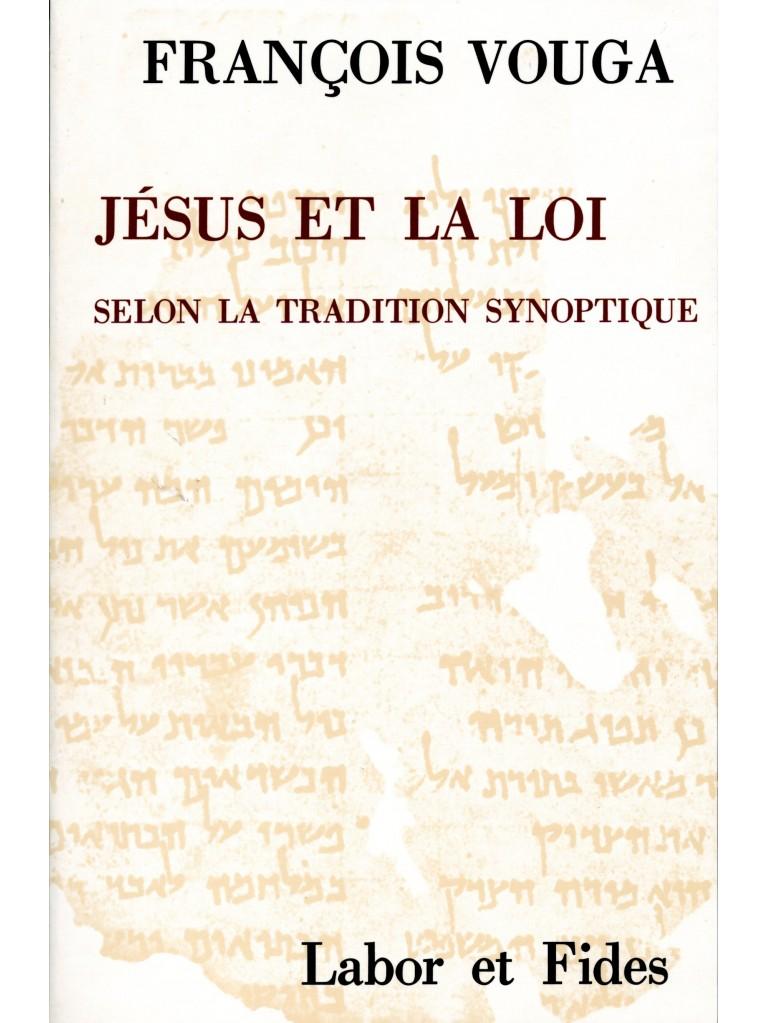Jésus et la Loi selon la tradition synoptique