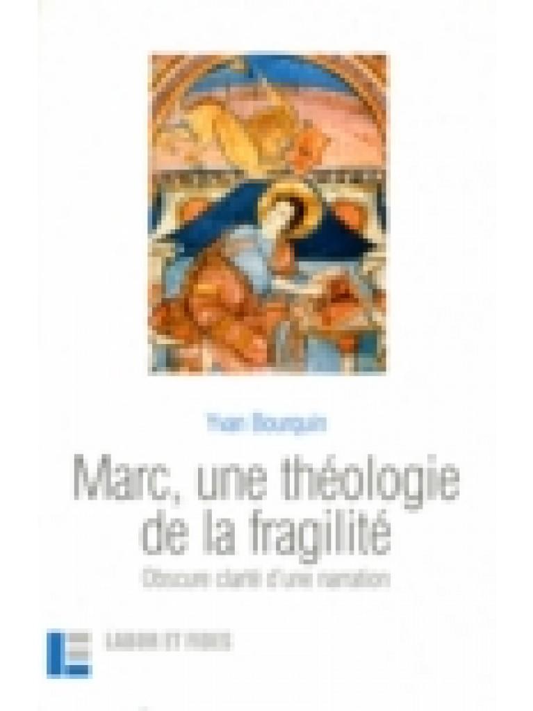 Marc, une théologie de la fragilité