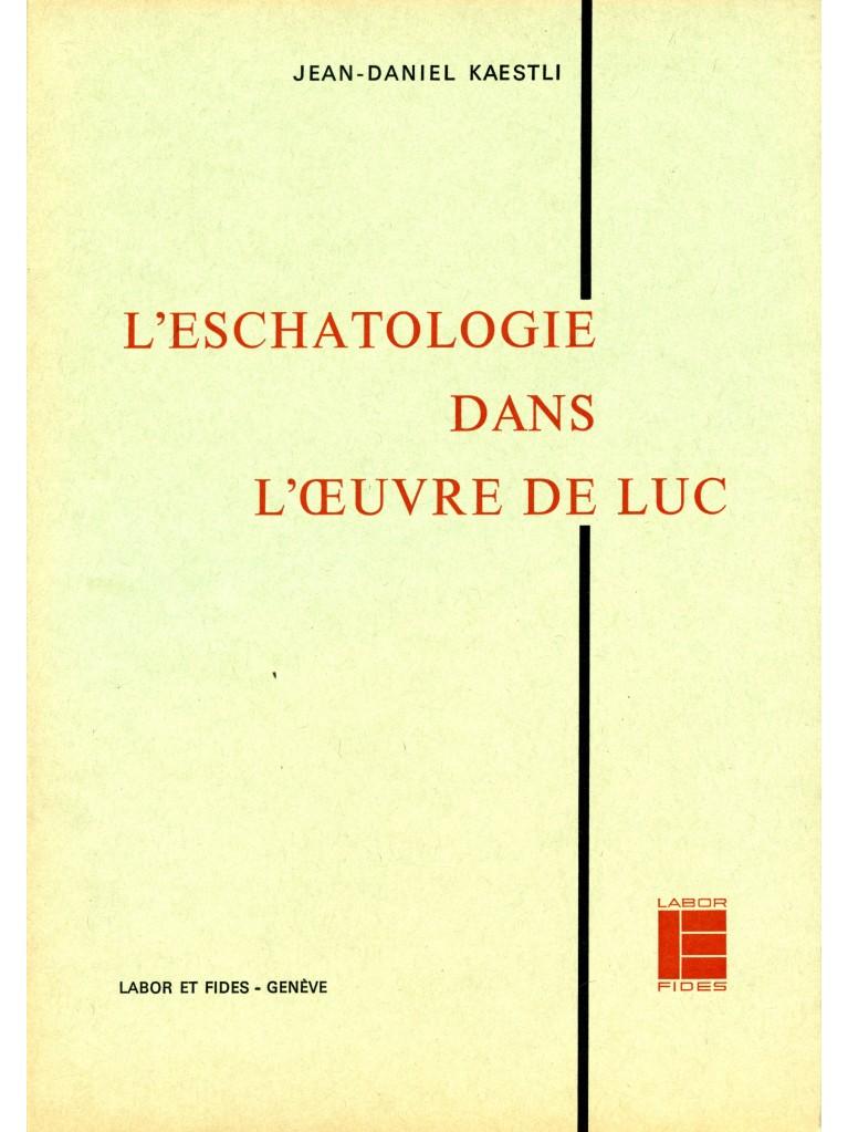Eschatologie dans l'œuvre de Luc