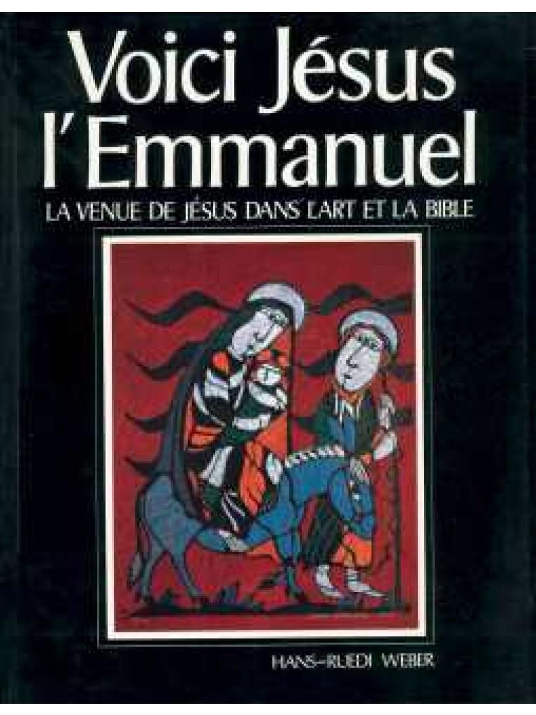 Voici Jésus l'Emmanuel