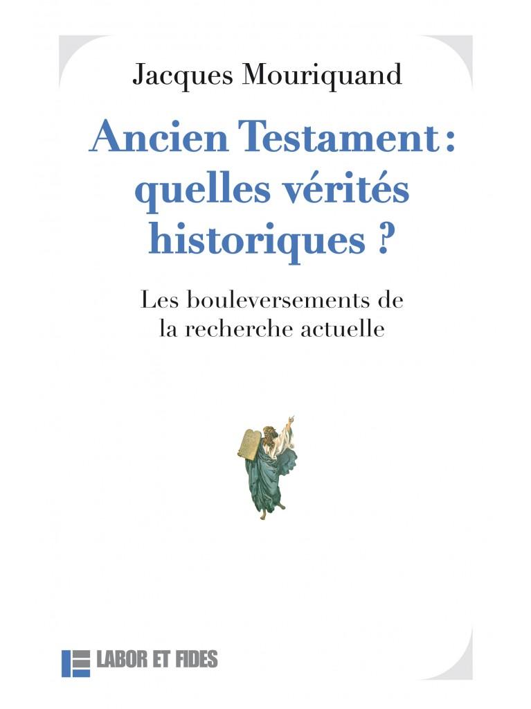 Ancien Testament: quelles vérités historiques ?