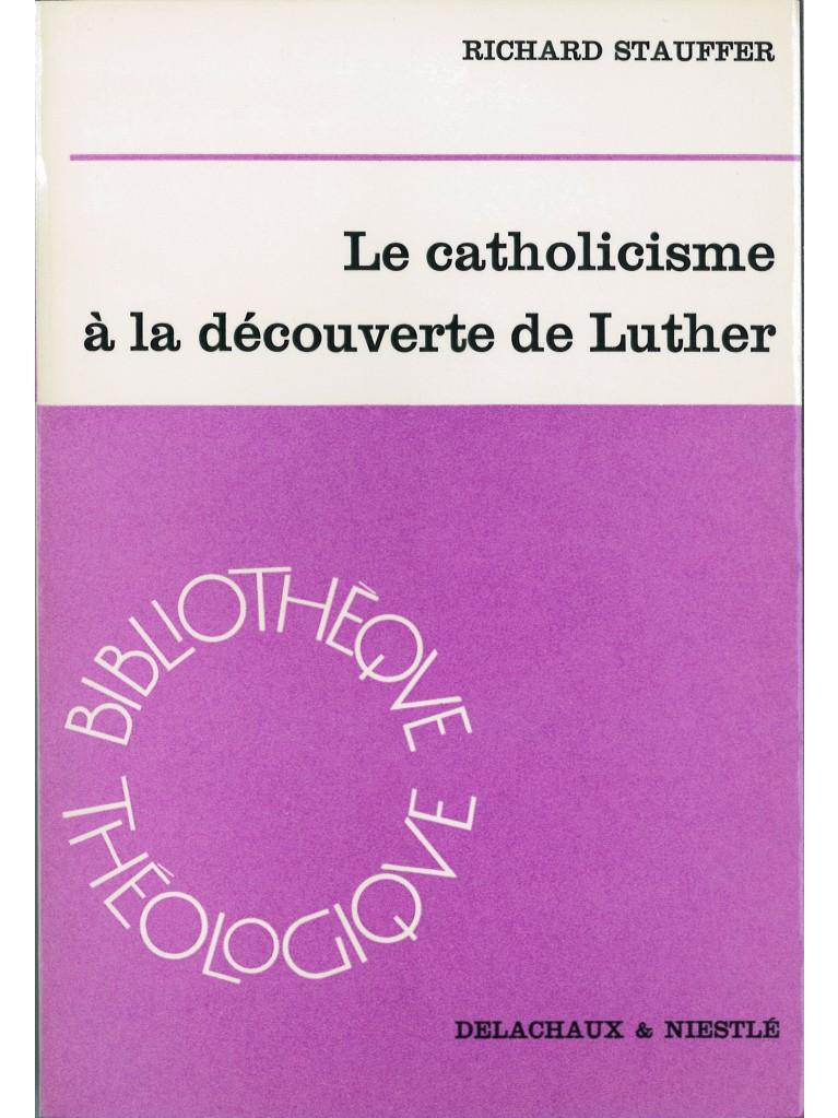 Le Catholicisme à la découverte de Luther (épuisé)