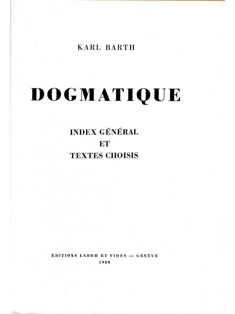 Dogmatique. Index général et textes choisis (relié)