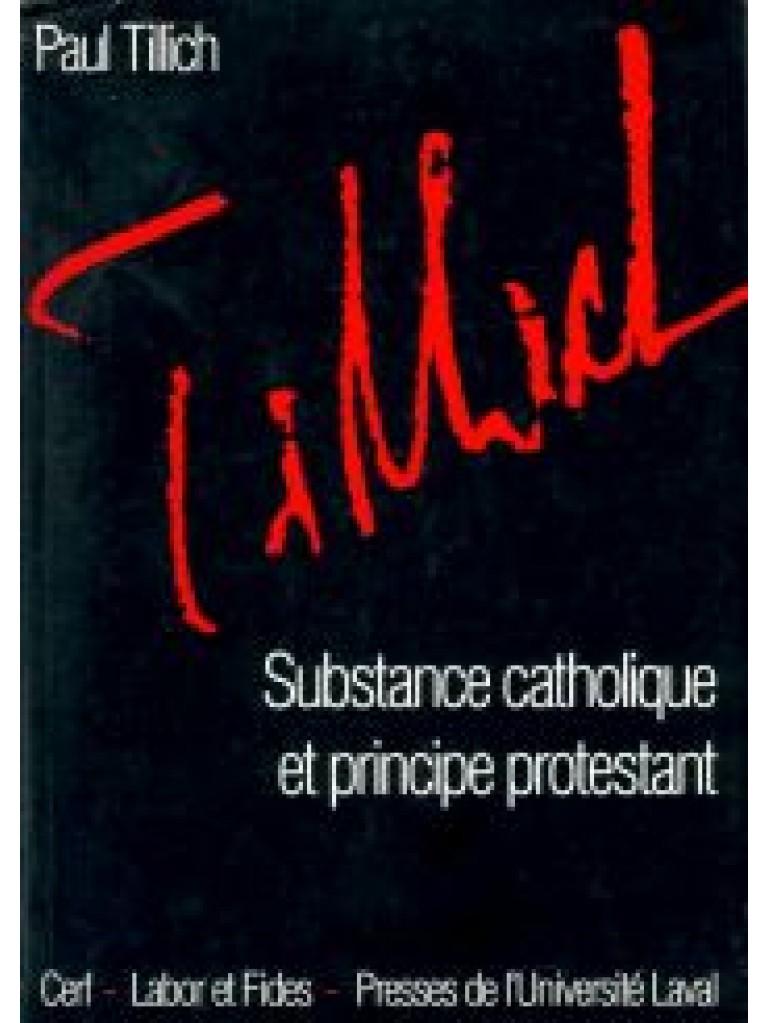 Substance catholique et principe protestant