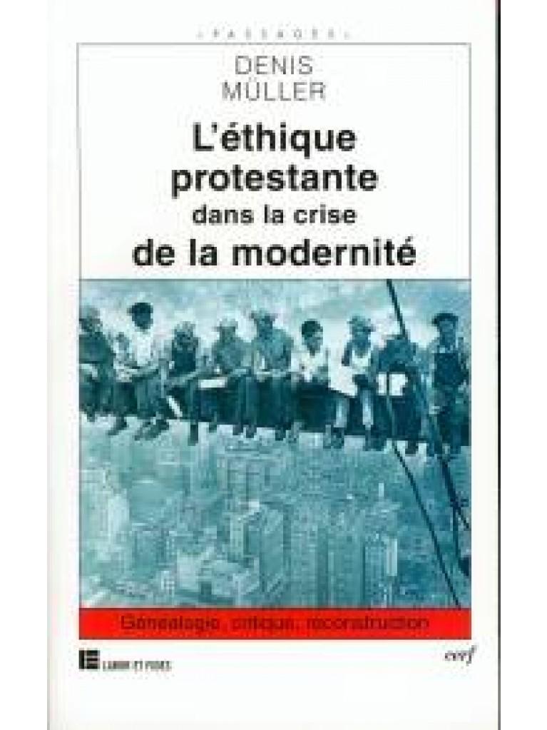 L'éthique protestante dans la crise de la modernité