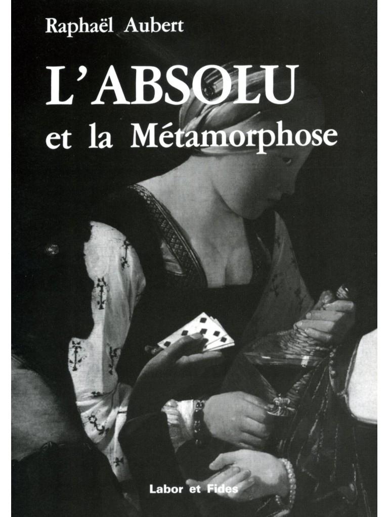 L'Absolu et la Métamorphose
