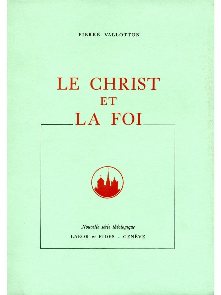 Le Christ et la foi (épuisé)