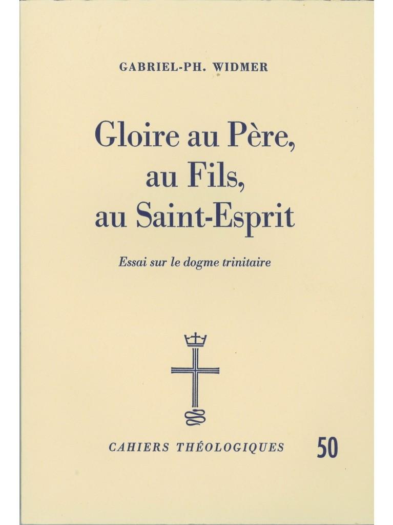 Gloire au Père, au Fils, au Saint-Esprit (épuisé)