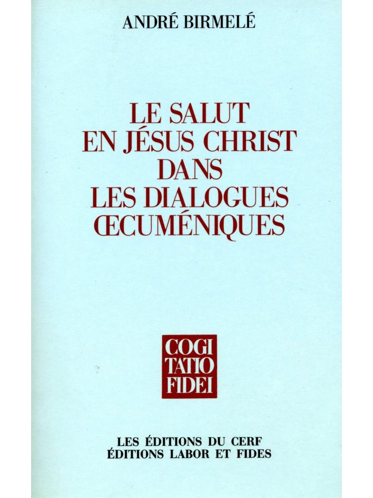 Le salut en Jésus Christ dans les dialogues œcuméniques