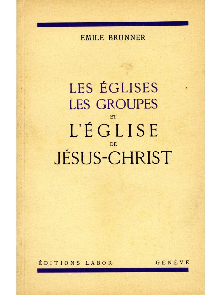 Les Eglises, les groupes et l'Eglise de Jésus-Christ