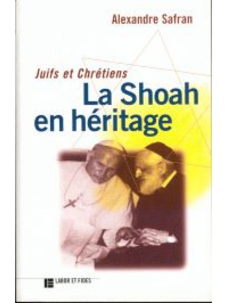 Juifs et chrétiens: la Shoah en héritage