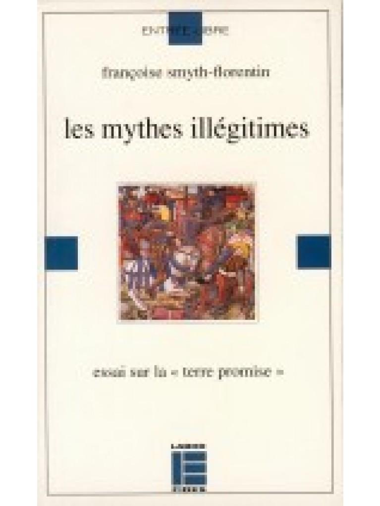 Les mythes illégitimes