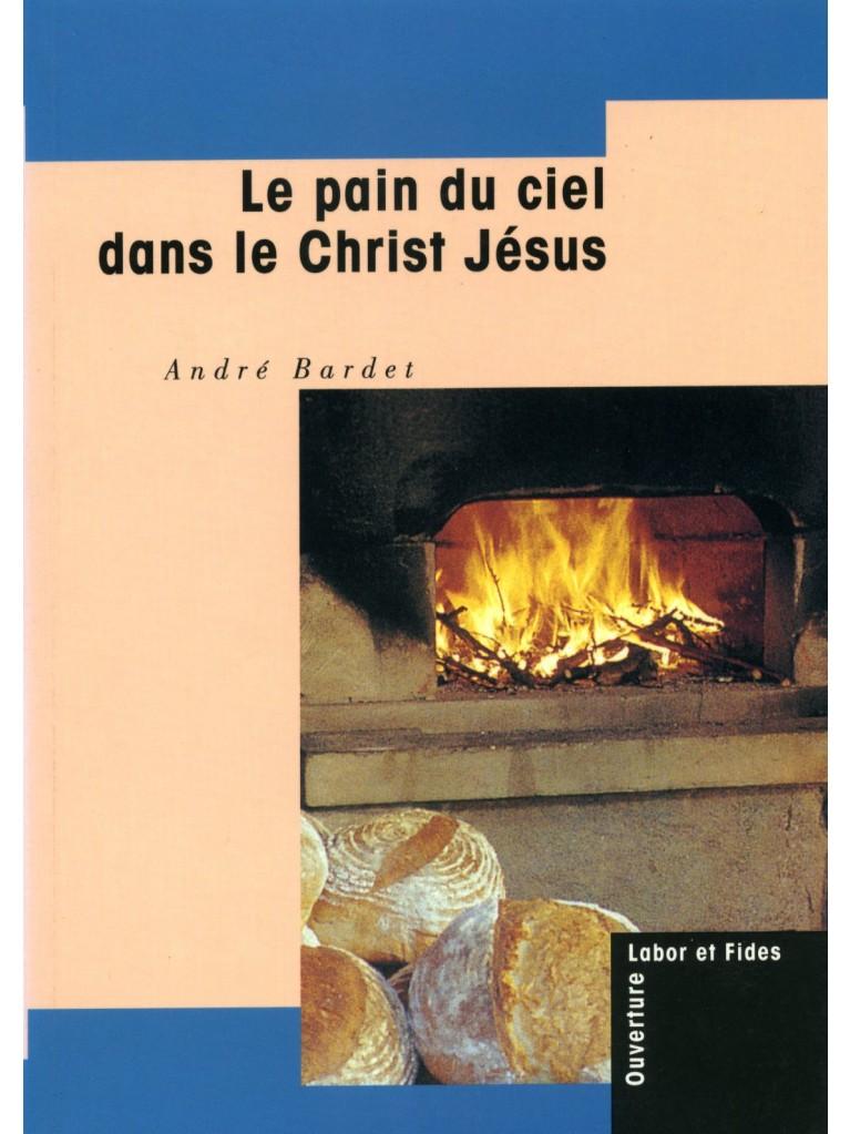 Le Pain du ciel dans le Christ Jésus (épuisé)