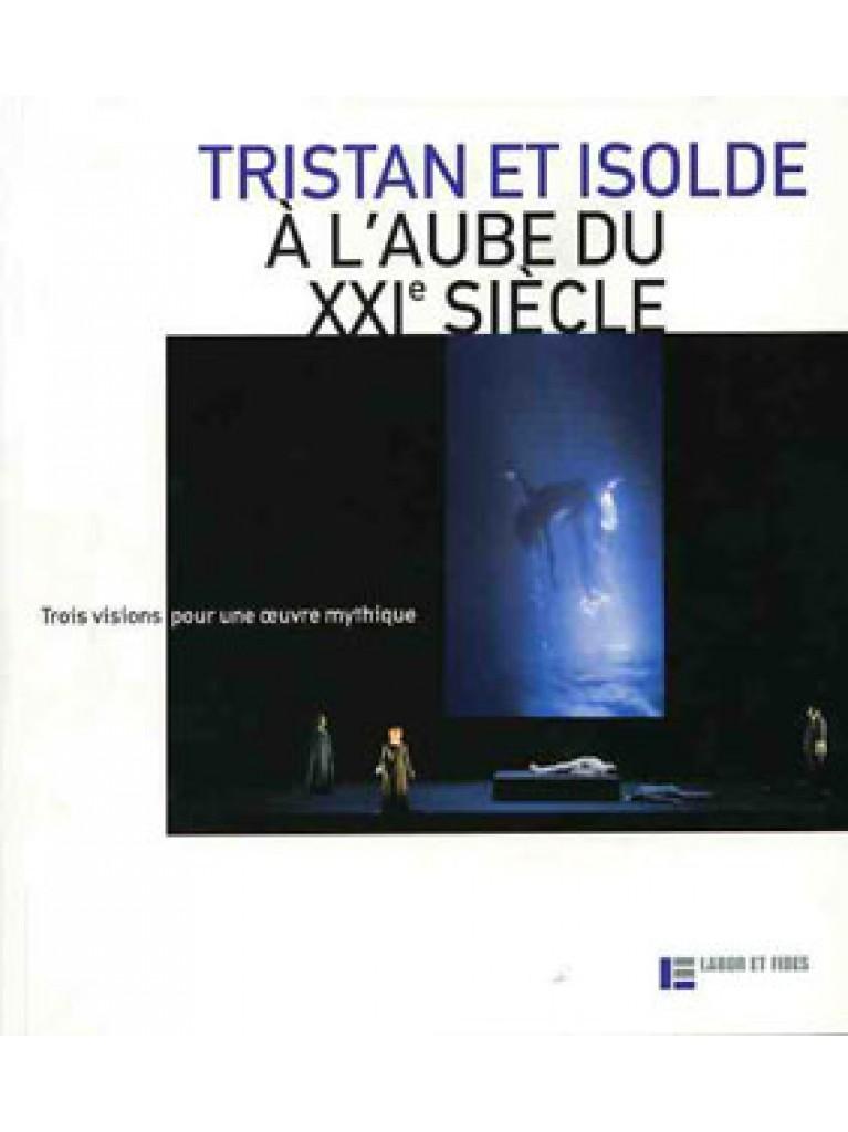 Tristan et Isolde à l'aube du XXIe siècle
