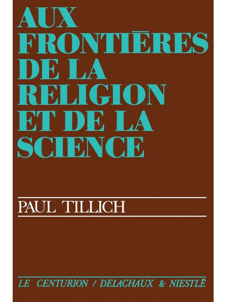 Aux frontières de la religion et de la science - Titre imprimé à la demande