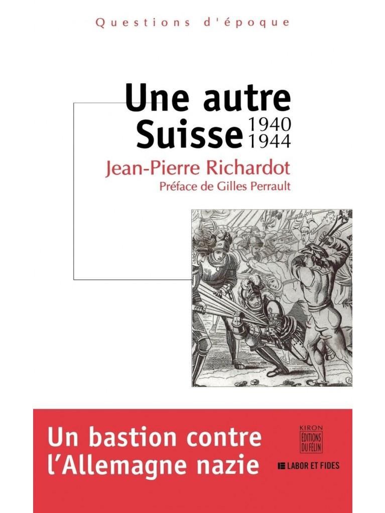 Une autre Suisse 1940-1944 - Titre imprimé à la demande