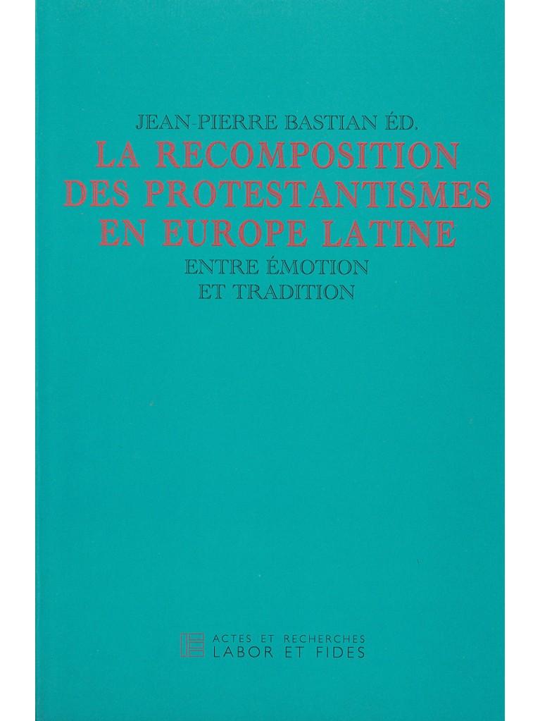 La recomposition des protestantismes en Europe latine