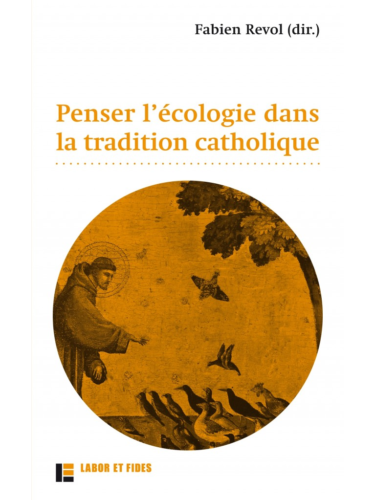 Penser l'écologie dans la tradition catholique