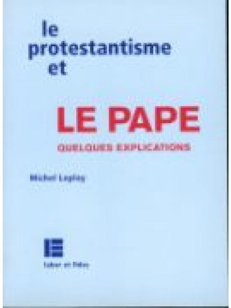 Protestantisme et le Pape (Le)