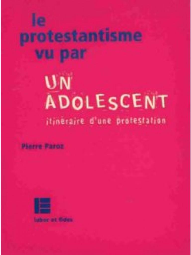 Le protestantisme vu par un adolescent