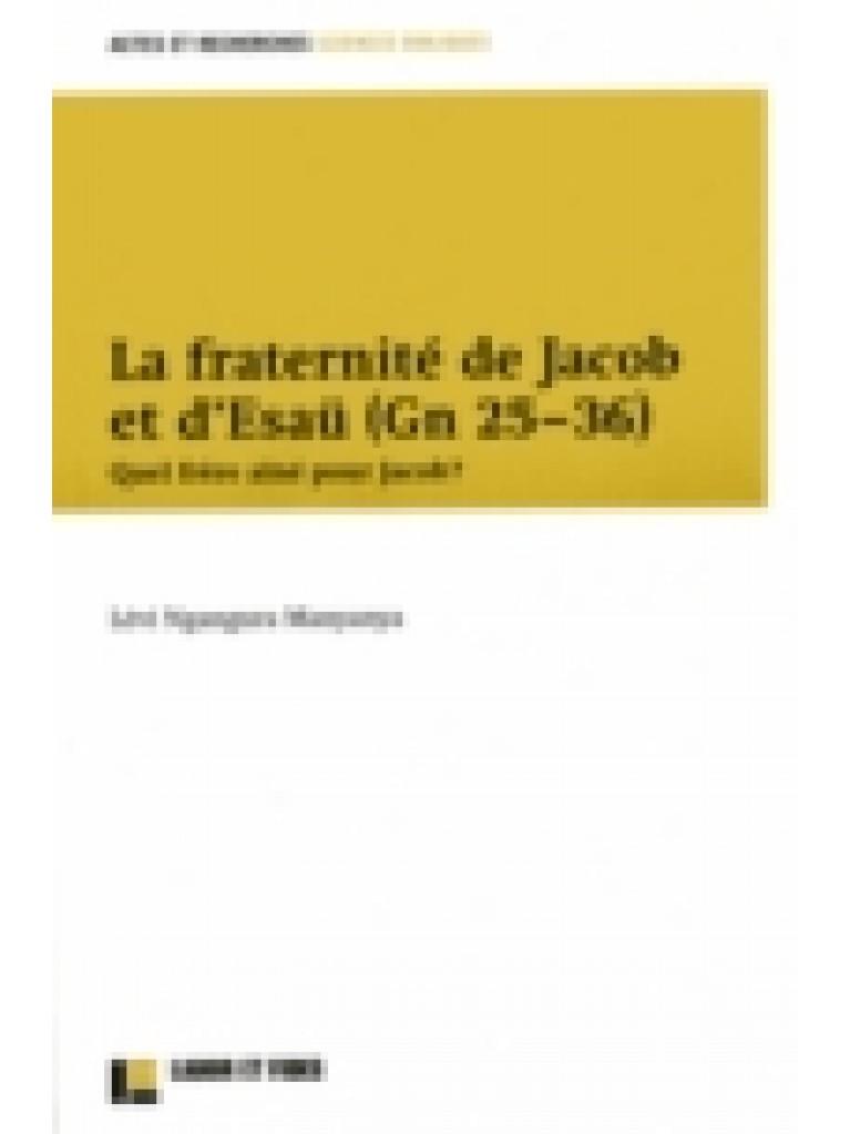 La fraternité de Jacob et Esaü, Gn 25-36