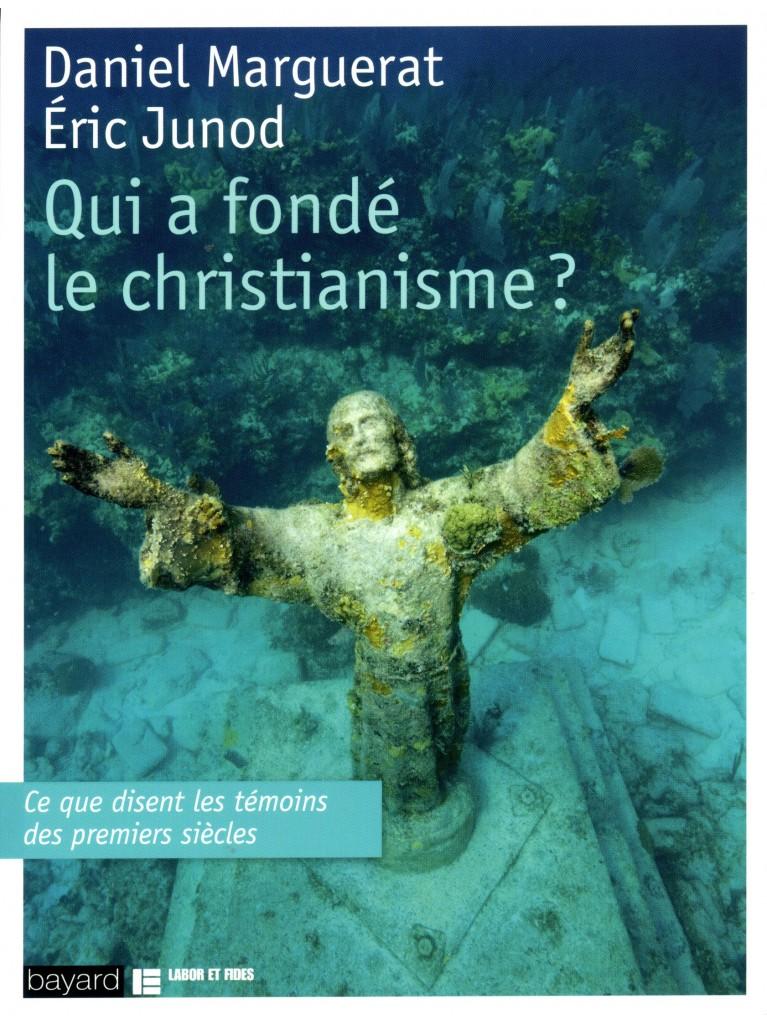 Qui a fondé le christianisme ?