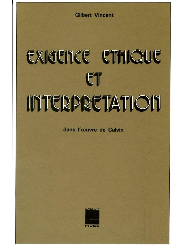 Exigence éthique et interprétation dans l'œuvre de Calvin
