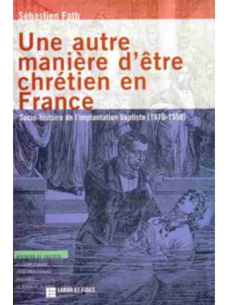 Une autre manière d'être chrétien en France (épuisé)