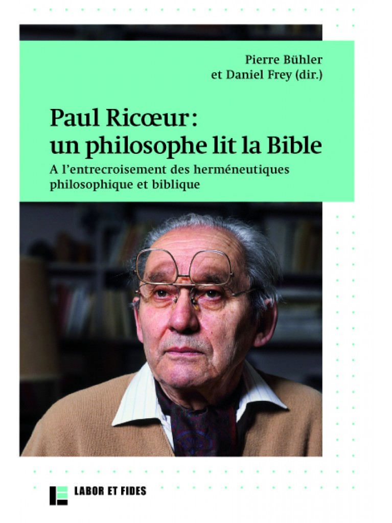 Paul Ricoeur: un philosophe lit la Bible
