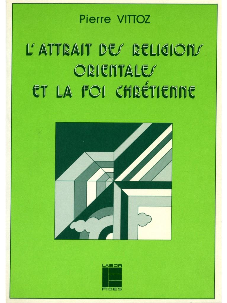 L'Attrait des religions orientales et la foi chrétienne (épuisé)