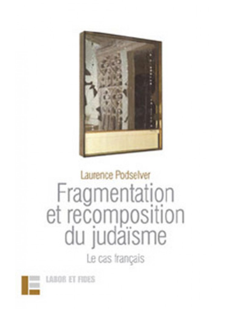 Fragmentation et recomposition du judaïsme