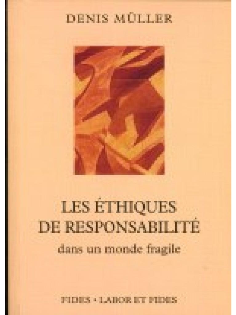 Les éthiques de responsabilités dans un monde fragile (épuisé)