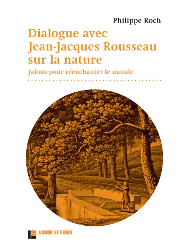 Dialogue avec Jean-Jacques Rousseau sur la nature