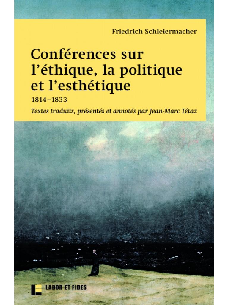 Conférences sur l'éthique, la politique et l'esthétique