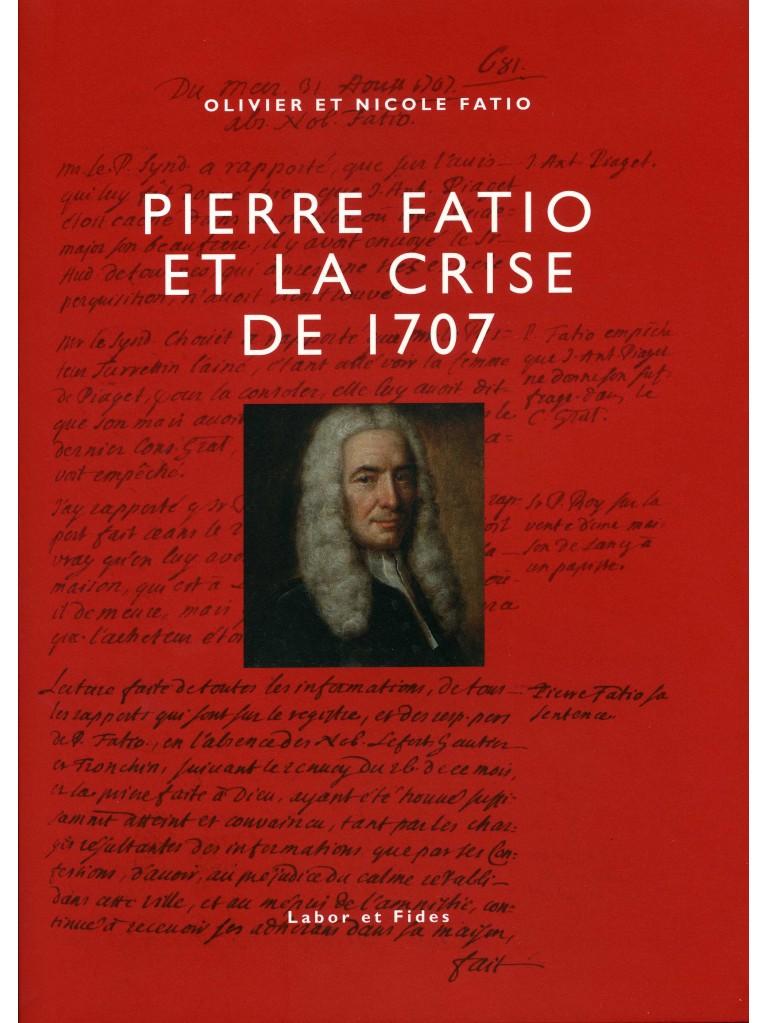 Pierre Fatio et la crise de 1707