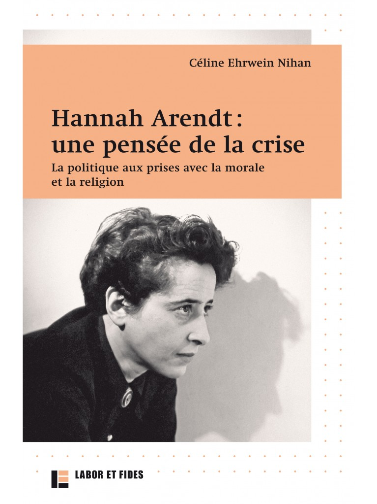 Hannah Arendt: une pensée de la crise